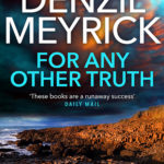 For Any Other Truth by Denzil Meyrick.