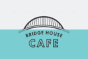 Bridge House Cafe will open late summer