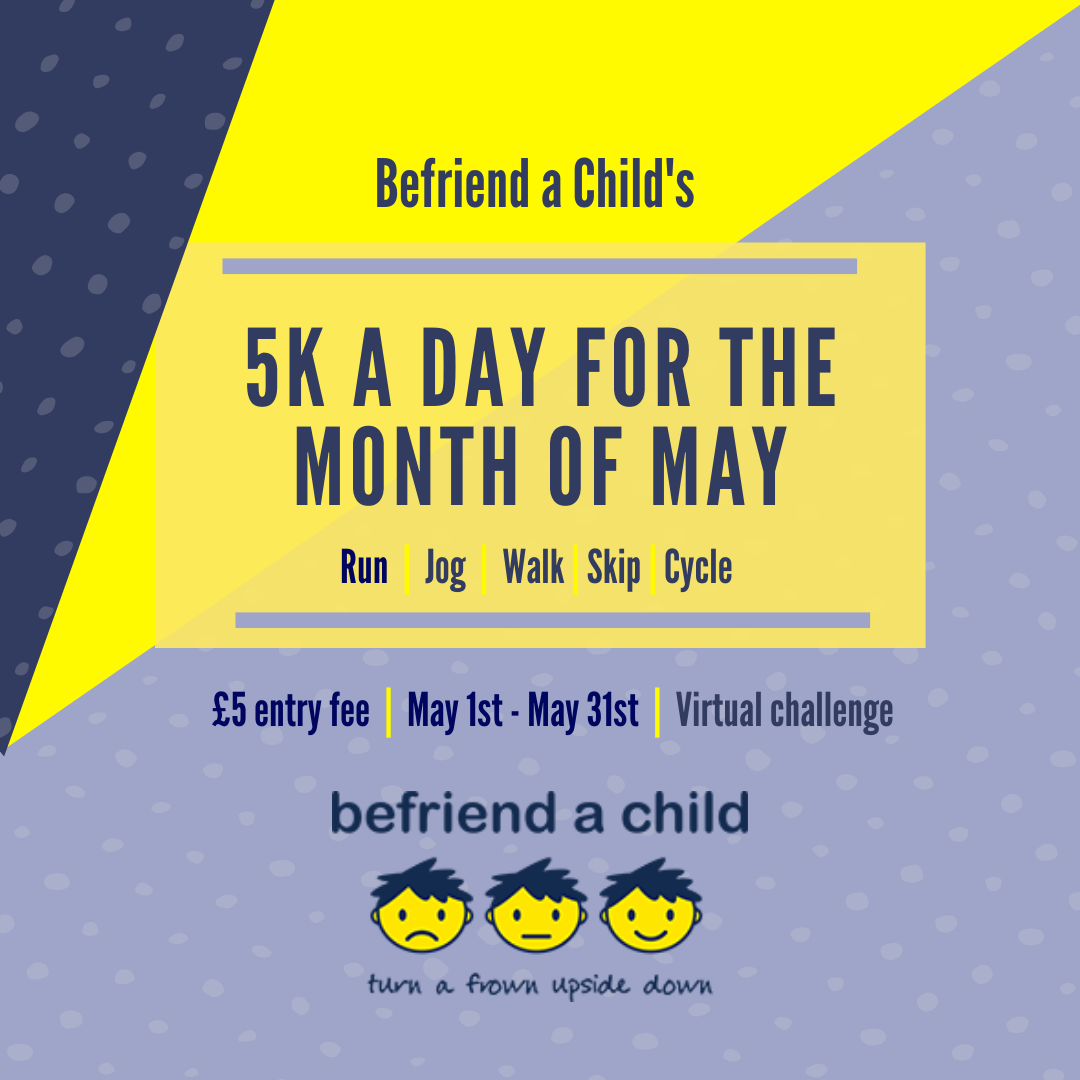 Befriend a Child are encouraging people to sign up for the 5k a day challenge.