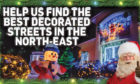 Help us find the best decorated streets in the north-east