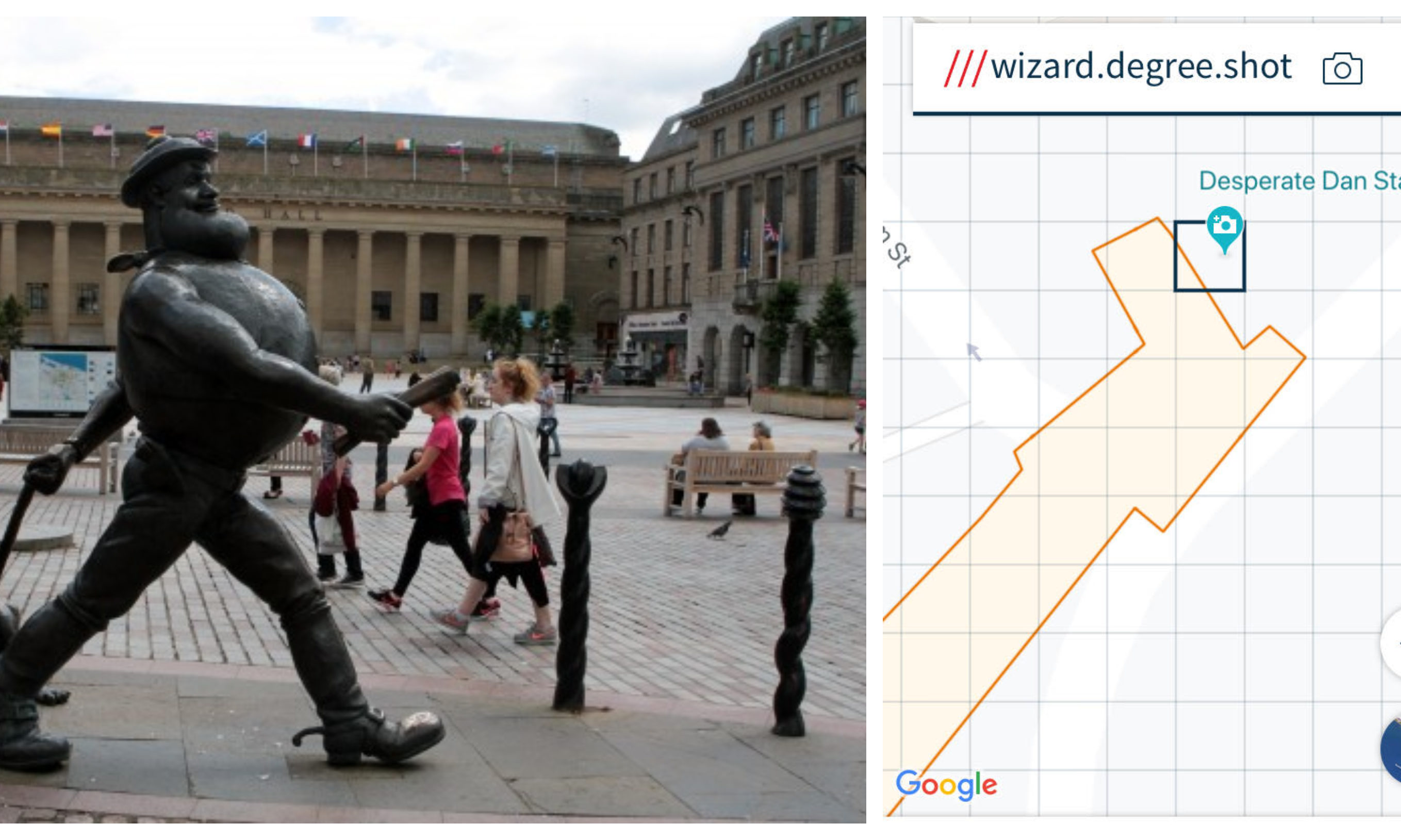 'wizard.degree.shot' - the what3words code for the Desperate Dan Statue in Dundee's High Street.