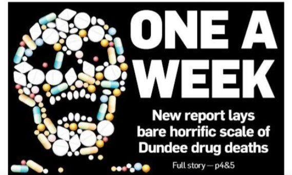 The famous Tele front page highlighting the problem with drugs deaths in Dundee.