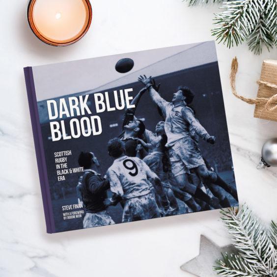 Dark Blue Blood - Scottish Rugby In The Black & White Era