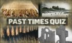 Test your Arbroath knowledge with our Past Times Quiz.