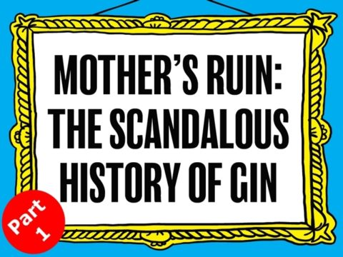 Featured Image for Mother's Ruin: The scandalous history of gin (Part 1)