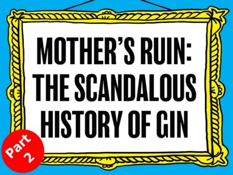 Featured Image for Mother's Ruin: The scandalous history of gin (Part 2)