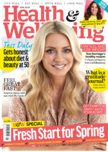 Health & Wellbeing magazine April 2020 issue with Tess Daly