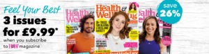 Feel your best | 3 issues for £9.99| when you subscribe to Health & Wellbeing magazine | save 26%