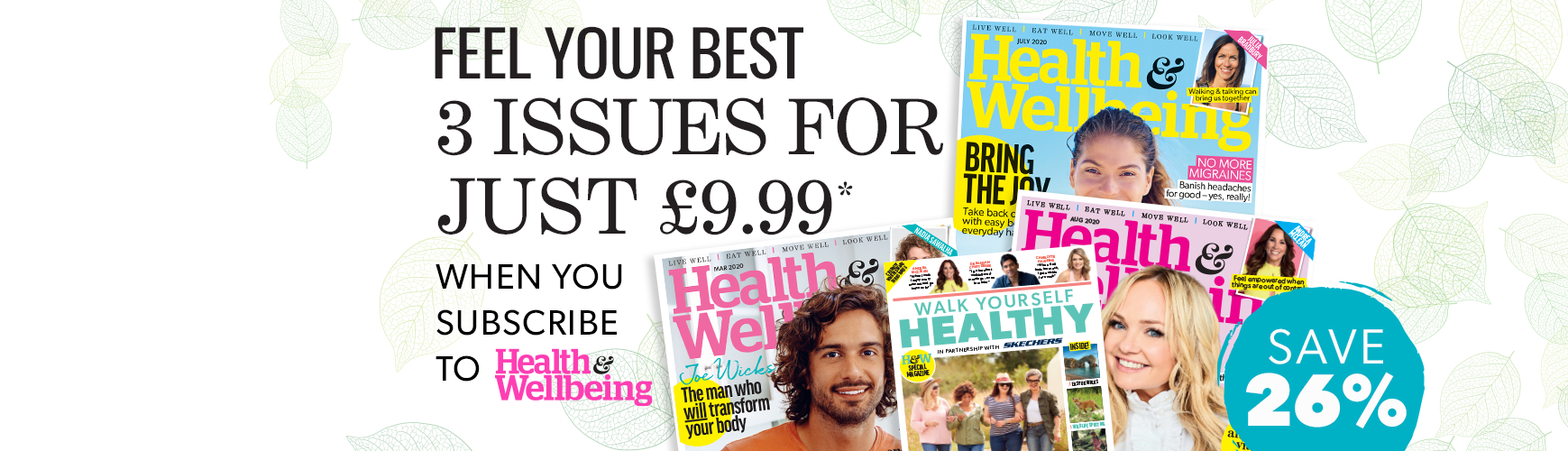 Feel your best | 3 issues for just £9.99 * when you subscribe to Health&Wellbeing