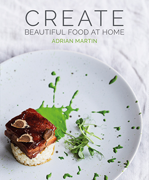 Taken from the new cookbook Create Beautiful Food At Home by Adrian Martin, the rising star of the Irish food scene...