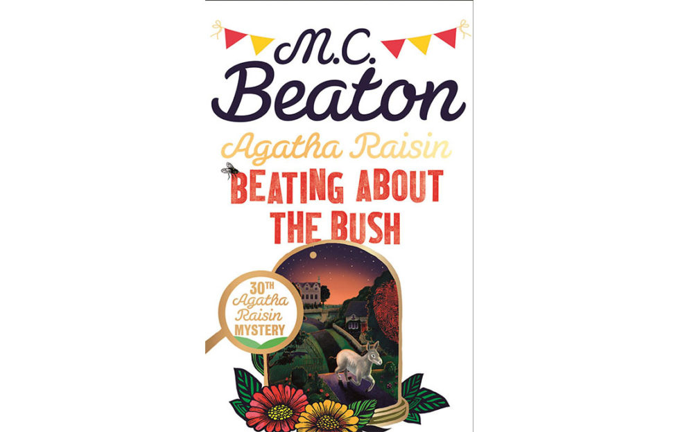 Cover of Beating About The Bush, An Agatha Raisin Mystery.colourful composite illustration with flowers, magnifying glass and donkey running up a road