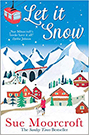 Cover of Let It Snow by Sue Moorcroft, illustration of quaint Swiss cottages in snow with mountains behind