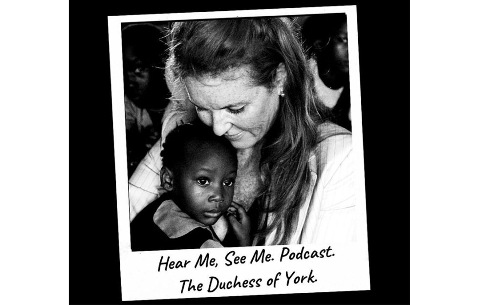 Polaroid style black and white photo of Sarah Ferguson cuddling a small black girl, caption hear Me See Me Podcast, The Duchess Of York