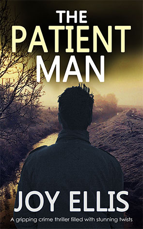 Cover of The Patient Man by Joy Ellis. Back view of man with overcoat and stylish haircut, looking out over misty fens