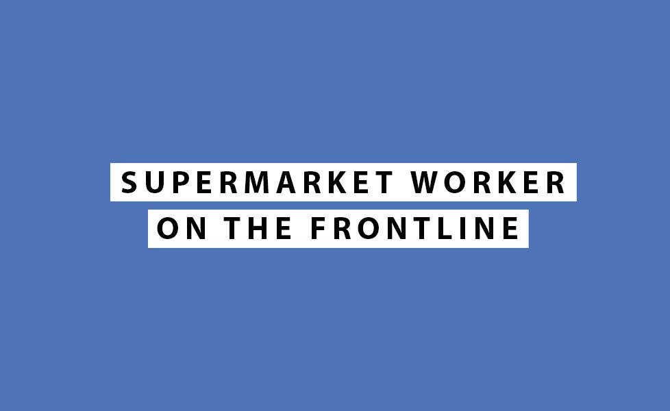 Supermarket Workers During Coronavirus