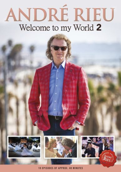 André Rieu: Welcome To My World 2