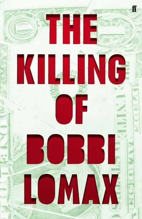 Book Cover Handout of The Killing of Bobbi Lomax by Cal Moriarty, published by Faber and Faber. See PA Feature BOOK Reviews. Picture credit should read: PA Photo/Faber and Faber. WARNING: This picture must only be used to accompany PA Feature BOOK Reviews.
