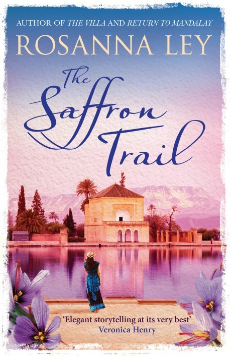 Book Cover Handout of The Saffron Trail by Rosanna Ley, published by Quercus. See PA Feature BOOK Reviews. Picture credit should read: PA Photo/Quercus. WARNING: This picture must only be used to accompany PA Feature BOOK Reviews.