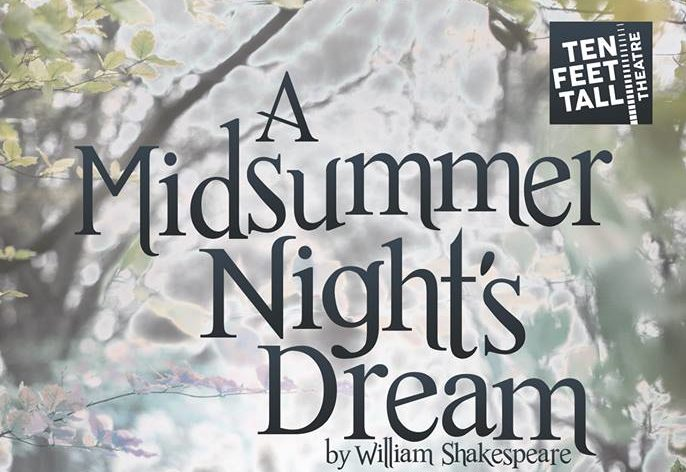 A Midsummer Night's Dream will be staged by Ten Feet Tall Theatre in Aberdeen.