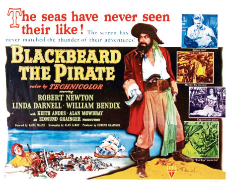 'Blackbeard the Pirate', a 1952 film starring Robert Newton, Linda Darnell and William Bendix.