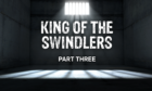 King of the Swindlers Part 3 featured image