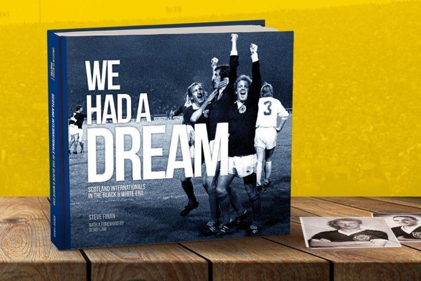 We Had A Dream – Scotland Internationals in the Black & White Era.
