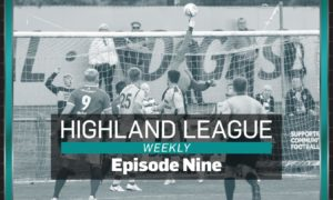Highland League Weekly sees us round up the Scottish Cup, while also detailing Turriff midfielder Scott Whelan's journey back to playing following a kidney transplant.