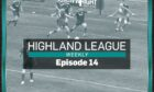 In this week's Highland League Weekly, there's a Scottish Cup odyssey with Christie Park's finest,  as well as highlights from Vale v Lossie.