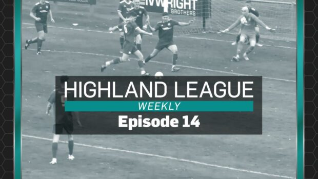 WATCH: Episode 14 of Highland League Weekly – Scottish Cup road trip with Huntly, plus Deveronvale v Lossiemouth
