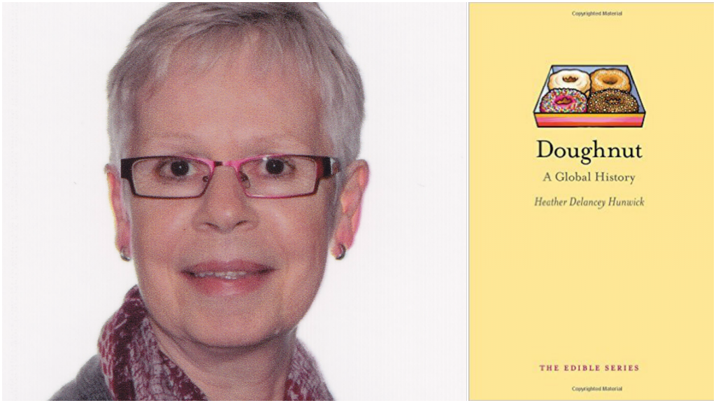Heather Delancy Hunwick, author of Doughnut: A Global History (Reaktion Books)