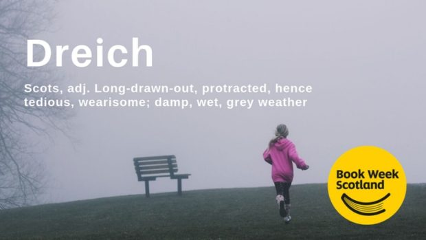 "Dreich has beaten braw, glaikit and scunnered to be named as the ""most iconic Scots word"" by the Scottish Book Trust."