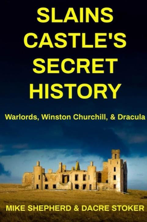 Mike and Dacre have written the history of Slains Castle.