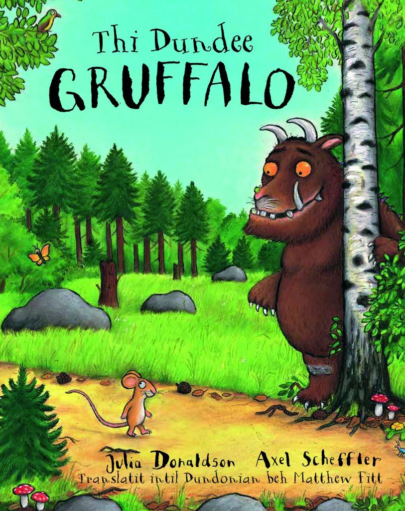 The Gruffalo was translated into Dundonian