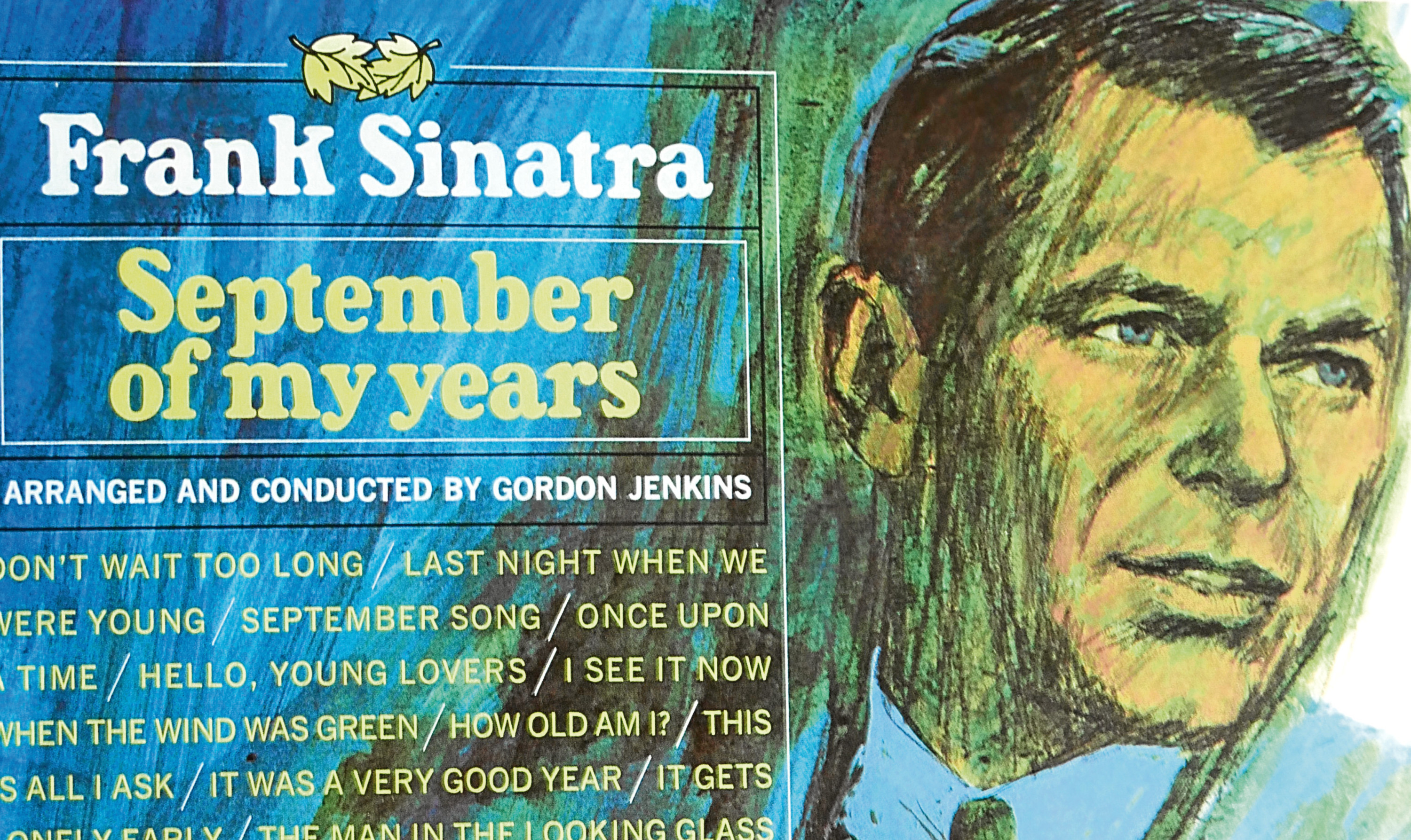 Frank Sinatra's September of my Years, whose sleeve notes entranced Jim before he had even put the record on.