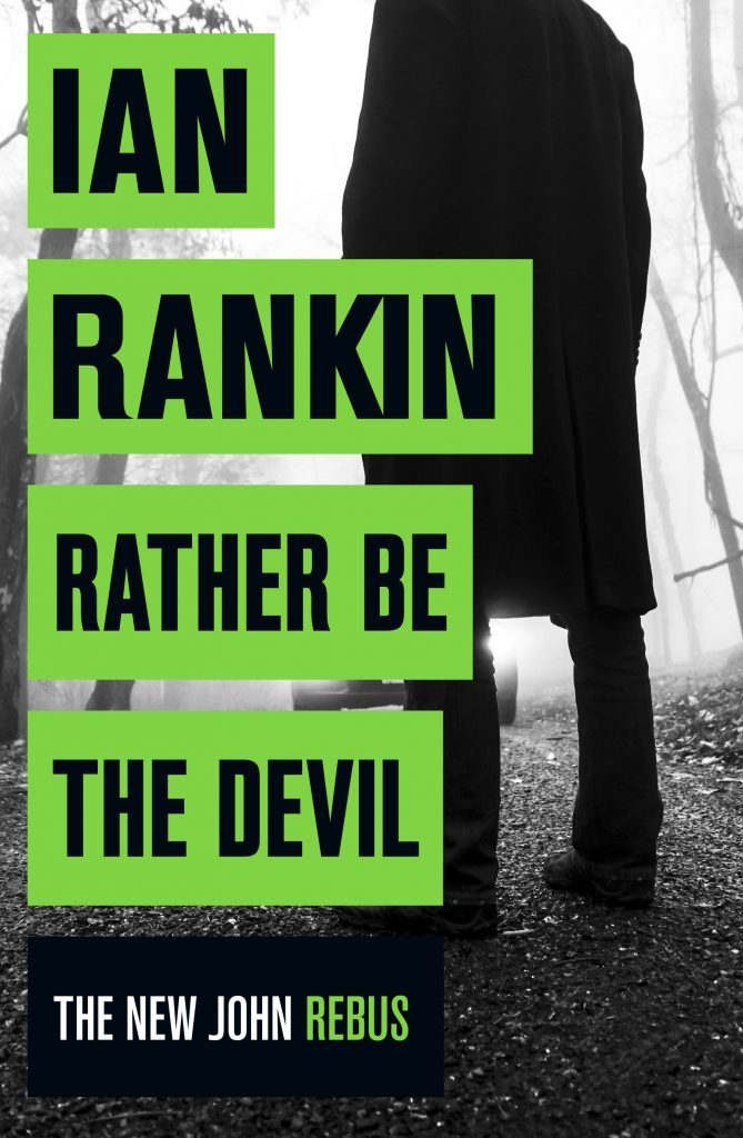 Ian Rankin's new Rebus book Rather be the Devil is on sale now